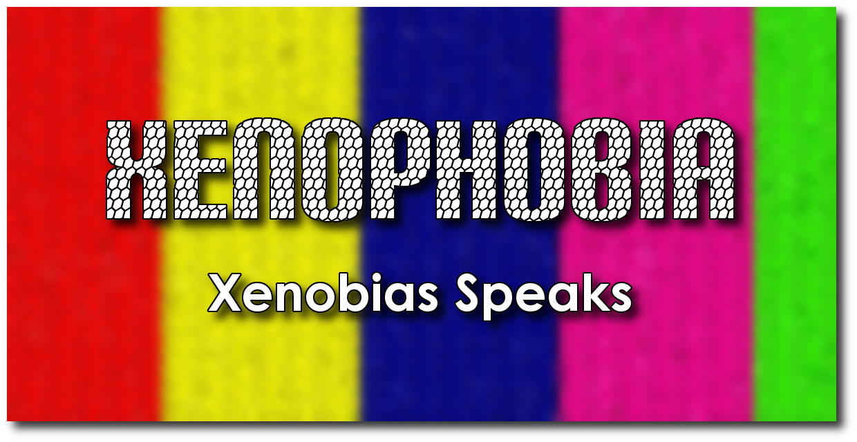 Xenobias Speaks