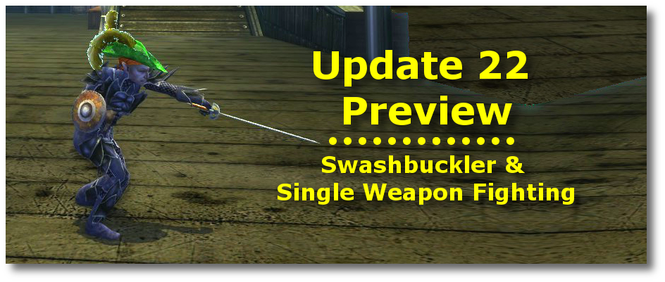 Update 22: Swashbucklers and Single-Weapon Fighting