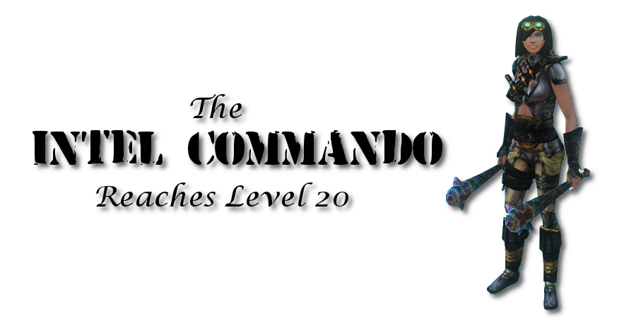 The Intel Commando reaches 20th level. How is she doing?