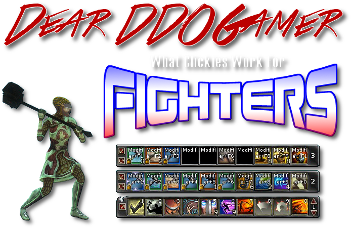 Dear DDOGamer: What Clickies Work for Fighters?