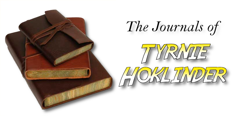 The Journals of Tyrnie Hoklinder. By dungeonraider.