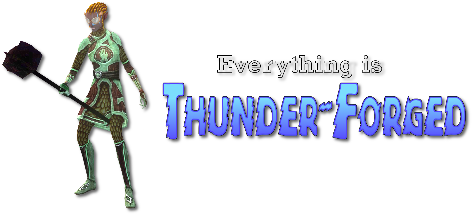 Everything is Thunder-Forged