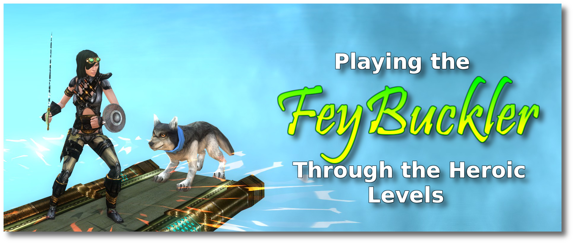 Playing the FeyBuckler
