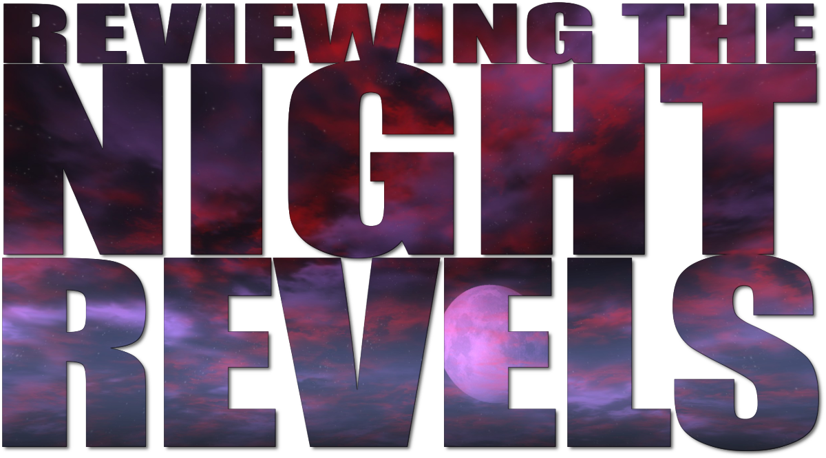 Reviewing the Night Revels