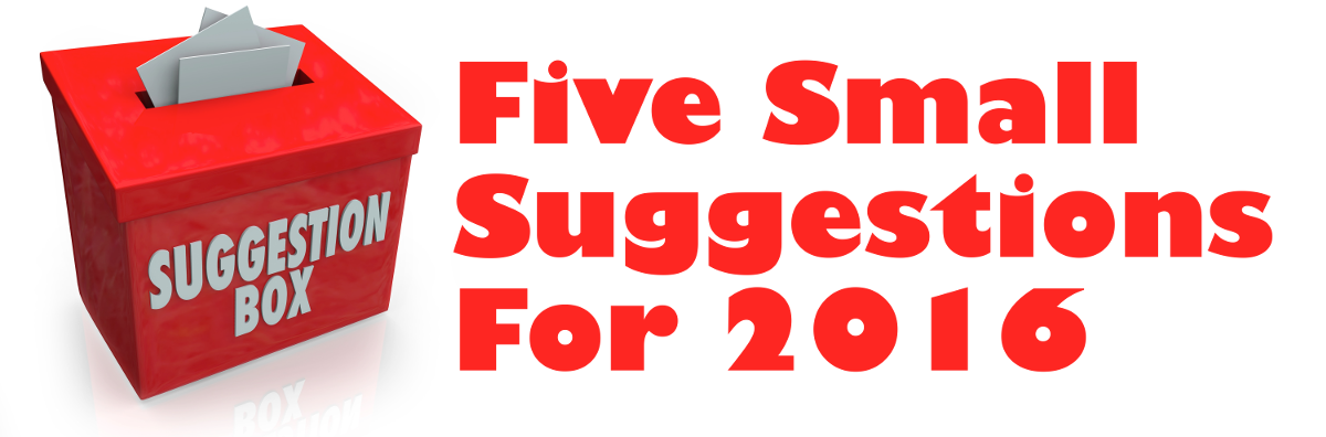 Five Simple Suggestions for 2016